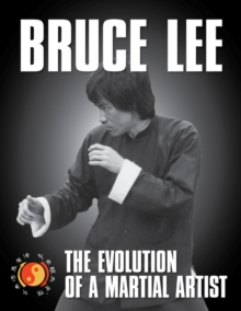 Bruce Lee : The Evolution of a Martial Artist, Paperback Book