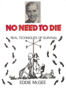 No Need To Die - Real Techniques Of Survival, Paperback Book