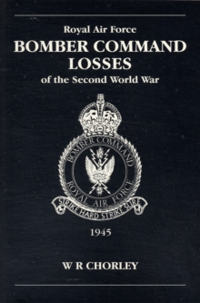RAF Bomber Command Losses of the Second World War : 1945 v. 6, Paperback Book