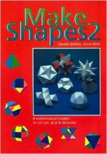 Make Shapes : Mathematical Models Bk. 2, Paperback Book