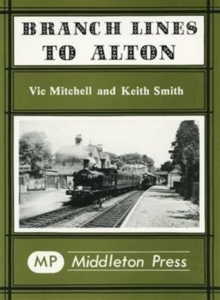 Branch Lines to Alton, Hardback Book