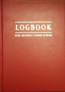 Log Book for Cruising Under Power, Hardback Book