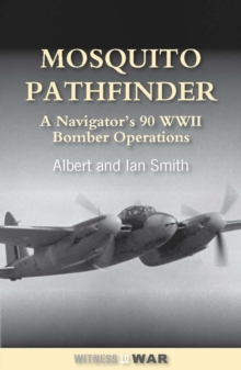Mosquito Pathfinder : Navigating 90 WWII Operations, Paperback Book