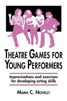 Theatre Games for Young Performers, Paperback Book