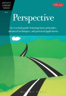 Perspective : An Essential Guide Featuring Basic Principles, Advanced Techniques, and Practical Applications, Paperback Book