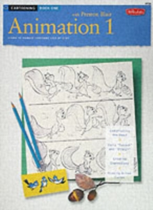 Cartooning: Animation 1 with Preston Blair : Learn to Animate Cartoons Step by Step, Paperback Book