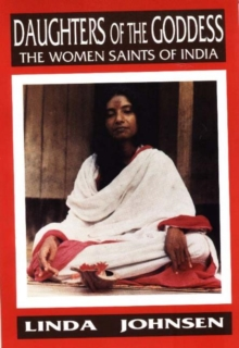 Daughters of the Goddess : Women Saints of India, Paperback Book