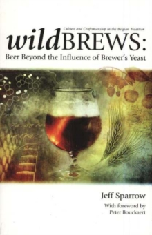 Wildbrews : Beer Beyond the Influence of Brewer's Yeast, Paperback Book