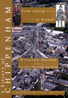 A History of Chippenham from Alfred to Brunel, Paperback Book