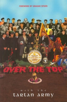 Over the Top with the Tartan Army : Active Service 1992-97, Paperback Book