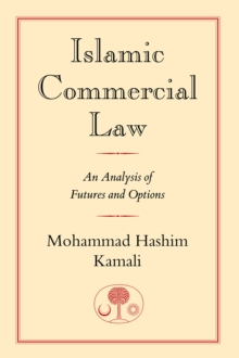 Islamic Commercial Law : An Analysis of Futures and Options, Paperback Book