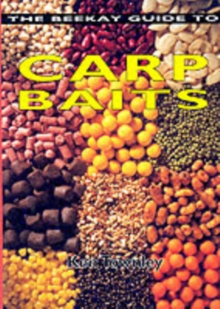 The Beekay Guide to Carp Baits, Paperback Book