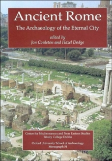 Ancient Rome : The Archaeology of the Eternal City, Paperback Book