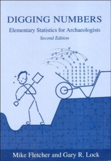 Digging Numbers : Elementary Statistics for Archaeologists, Paperback Book
