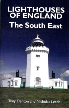 Lighthouses of England : The South East, Paperback Book