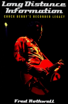 Long Distance Information : Chuck Berry's Recorded Legacy, Paperback Book