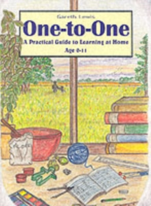 One-to-one : A Practical Guide to Learning at Home Age 0-11, Paperback Book
