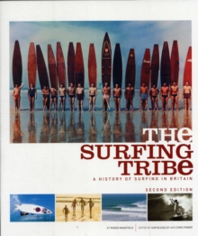 The Surfing Tribe : A History of Surfing in Britain, Paperback Book
