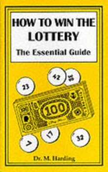 How to Win the Lottery : The Essential Guide, Paperback Book