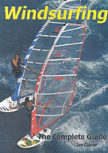 Windsurfing : The Complete Guide, Paperback Book