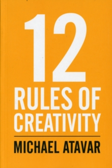 12 Rules of Creativity, Paperback Book