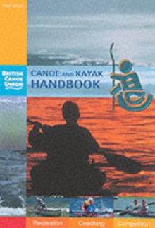 Canoe and Kayak Handbook : Handbook of the British Canoe Union, Paperback Book