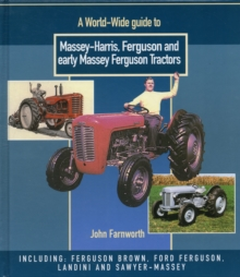 A World Wide Guide to Massey Harris, Ferguson and Early Massey Ferguson Tractors, Hardback Book