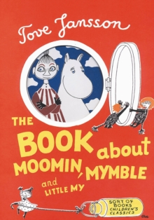 The Book About Moomin, Mymble and Little My, Hardback Book