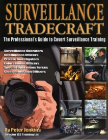Surveillance Tradecraft : The Professional's Guide to Surveillance Training, Paperback Book