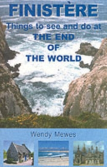 Finistere : Things to See and Do at the End of the World, Paperback Book