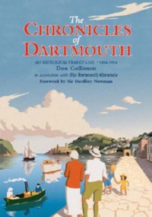 The Chronicles of Dartmouth : An Historical Yearly Log 1854-1954, Hardback Book