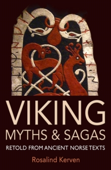 Viking Myths & Sagas : Retold from Ancient Norse Texts, Paperback Book