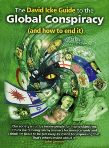 The David Icke Guide to the Global Conspiracy (and How to End It), Paperback Book