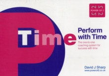 Perform with Time : The One-to-one Coaching System for Success with Time, Paperback Book