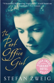 The Post Office Girl : Stefan Zweig's Grand Hotel Novel, Paperback Book