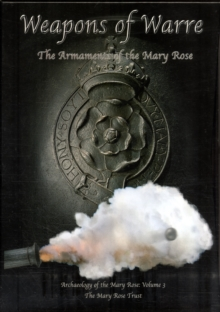 "Weapons of Warre : The Ordnance of the ""Mary Rose"", Hardback Book"