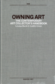 Owning Art : The Contemporary Art Collector's Handbook, Hardback Book