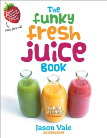 The Funky Fresh Juice Book, Hardback Book