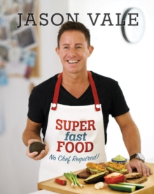 Super Fast Food : No Chef Required!, Hardback Book