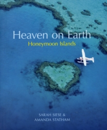 Heaven on Earth Honeymoon Islands, Paperback Book