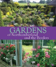 Gardens of Northumberland and the Borders, Hardback Book