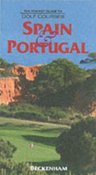 The Pocket Guide to Golf Courses : Spain and Portugal, Hardback Book