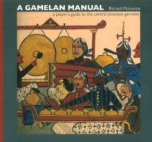 A Gamelan Manual : A Player's Guide to the Central Javanese Gamelan, Paperback Book