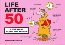 Life After 50 : A Survival Guide for Women, Paperback Book