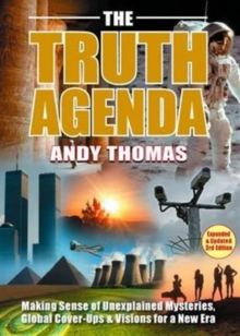 The Truth Agenda : Making Sense of Unexplained Mysteries, Global Cover-Ups & Visions For a New Era, Paperback Book