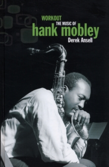 Workout : The Music of Hank Mobley, Hardback Book