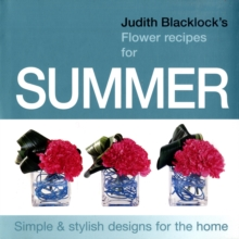 Judith Blacklock's Flower Recipes for Summer, Hardback Book