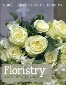 Floristry : A Step-by-step Guide, Hardback Book