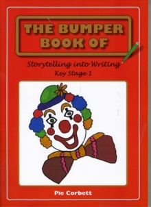 The Bumper Book of Story Telling into Writing at Key Stage 1, Paperback Book