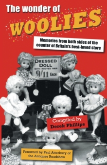 The Wonder of Woolies : Memories from Both Sides of the Counter of Britain's Best-loved Store, Paperback Book